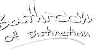 Bathrooms of Distinction
