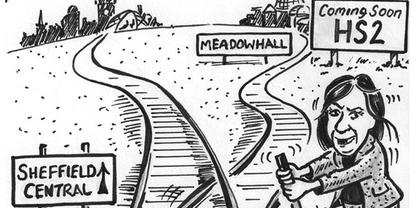 "Weekly Cartoon: ""There, Re-Routing Through Sheffield Should Save A Bob Or Two!"""
