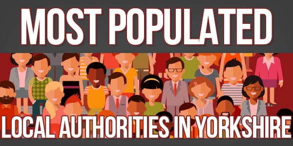 Top 10 - Most Populated Local Authorities In Yorkshire