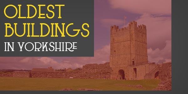 YEN Top 10 - Oldest Buildings In Yorkshire
