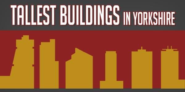 YEN Top 10 - Tallest Buildings In Yorkshire