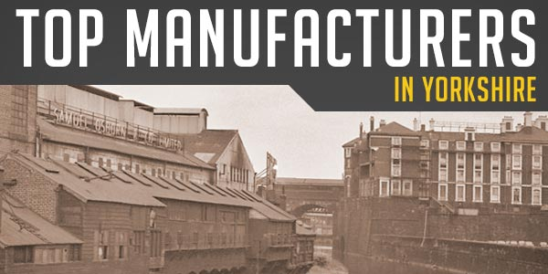 YEN Top 10 - Manufacturers In Yorkshire