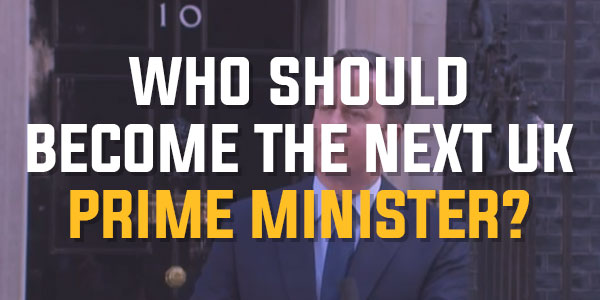 Poll: Who Should Become The Next UK Prime Minister? | July 2016