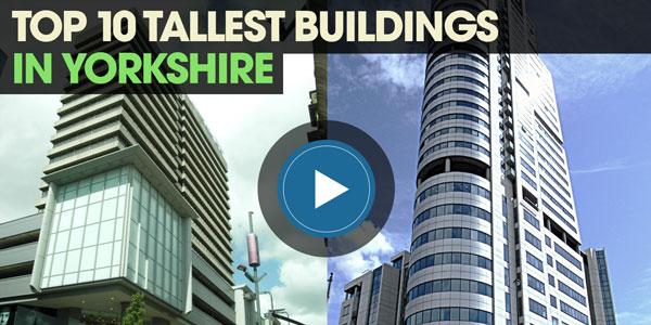 YEN Top 10: Tallest Buildings In Yorkshire