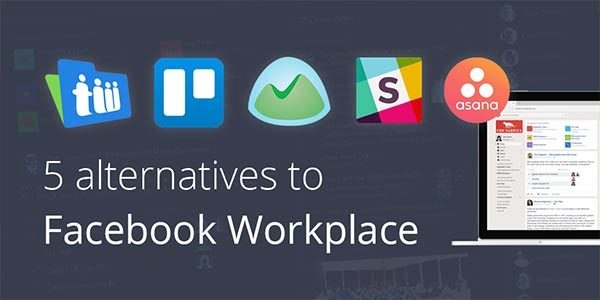 Facebook Workplace Alternatives: 5 Great Options You Can Use Instead