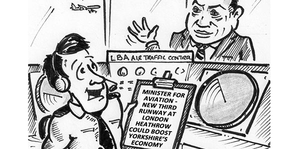 YEN Cartoon: Minister For Aviation – New Third Runway At London Heathrow Could Boost Yorkshire's Economy