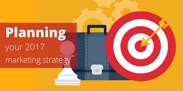 Planning Your Marketing Strategy For 2017