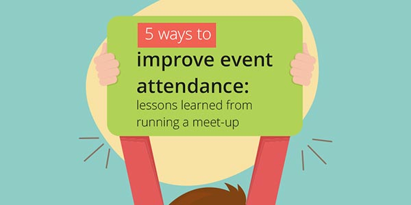 Marketing Events: 5 Ways To Improve Event Signups From Lessons Learned