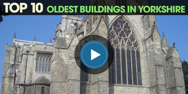 YEN Top 10: Oldest Buildings in Yorkshire