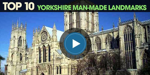 YEN Top 10: Yorkshire Man-Made Landmarks