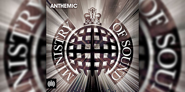 Win The 'Anthemic' CD By Ministry Of Sound