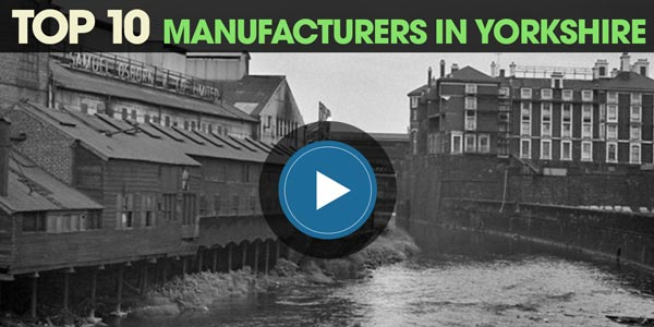 YEN Top 10: Manufacturers In Yorkshire