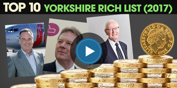 YEN Top 10: The Richest People In Yorkshire (2017 Edition)