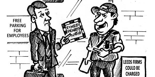 YEN Cartoon: Leeds Firms Could Be Charged For Letting Workers Park For Free!