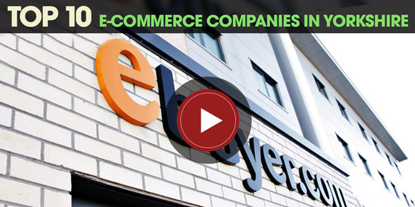 YEN Top 10: e-Commerce Companies in Yorkshire (2017)