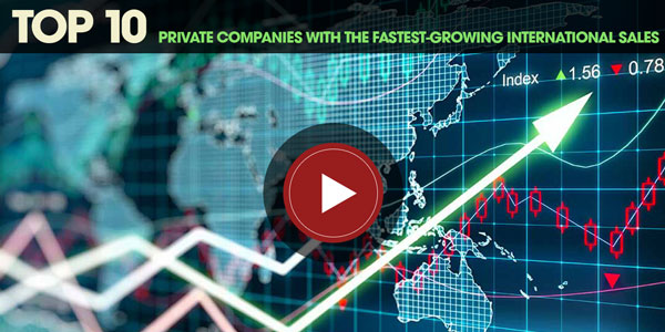 YEN Top 10: Private Companies With The Fastest-Growing International Sales