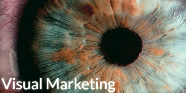 The Importance Of Visual Marketing