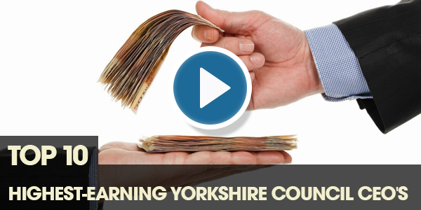 YEN Top 10: Highest Earning Yorkshire Council CEOs (2017)