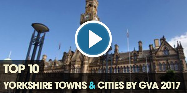 YEN Top 10: Yorkshire Towns & Cities by GVA (2017)