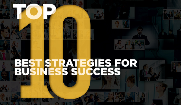 Top 10 Best Strategies for Business Success